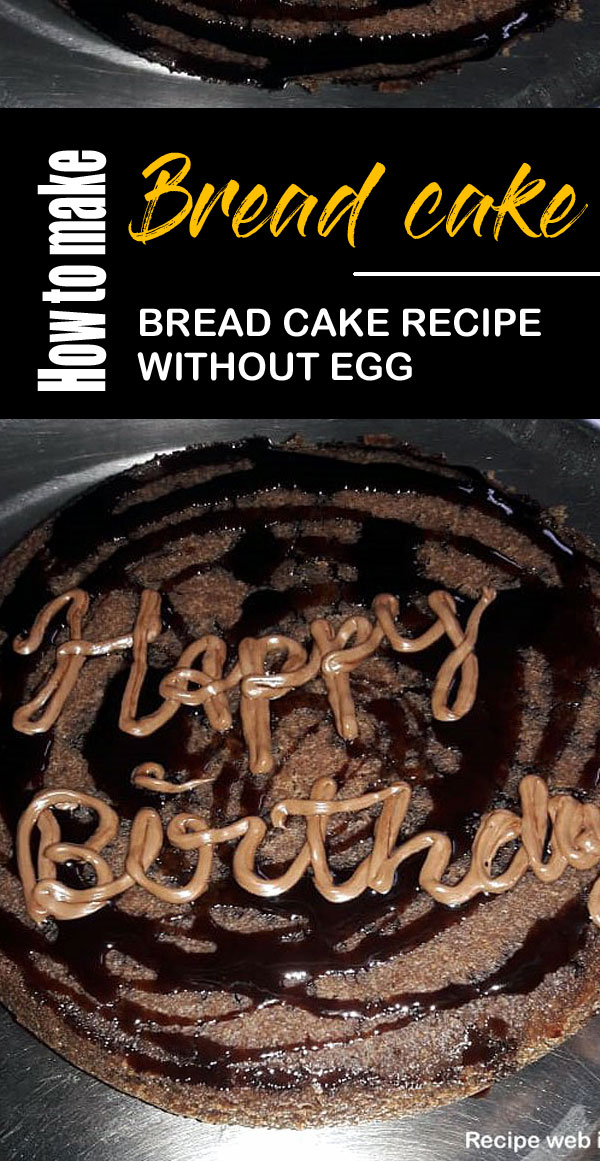 Bread cake recipe | egg free cake