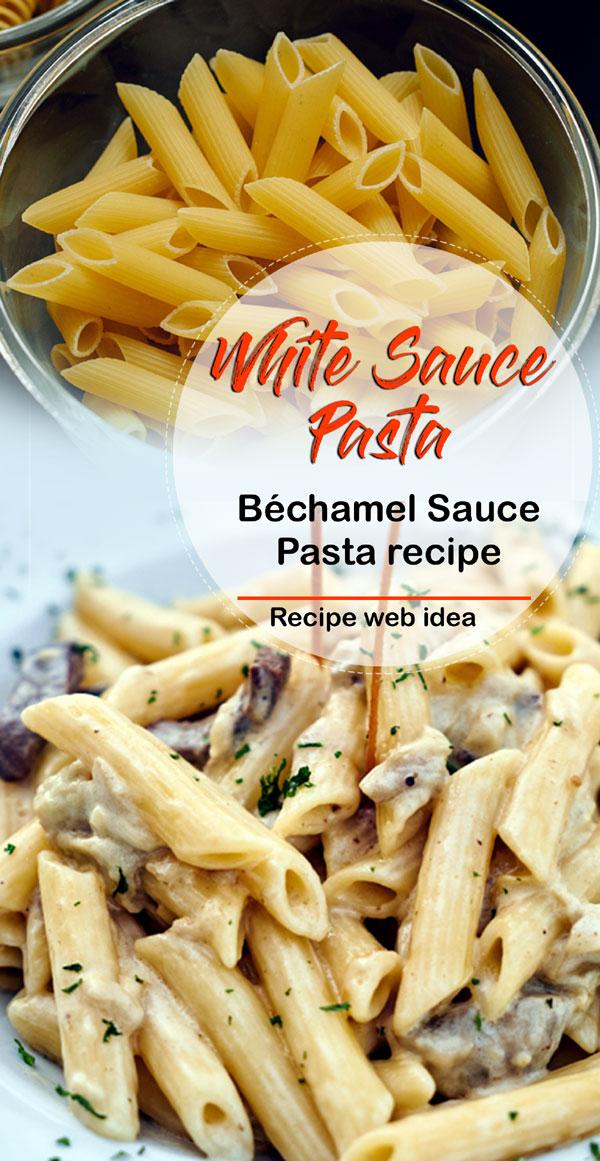 White Sauce Pasta   Penne pasta recipe